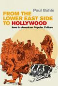 From the Lower East Side to Hollywood Jews in American Popular Culture
