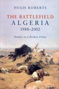 Battlefield Algeria 1988-2002 Studies in a Broken Polity