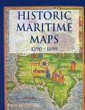 Historic Maritime Maps Used for Historic Exploration 1290-1699