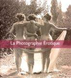 PHOTOGRAPHIE EROTIQUE -LA