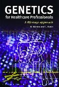 Genetics for Healthcare Professionals A Lifestage Approach