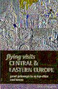 Cadogan Guide Flying Visits Central & Eastern Europe
