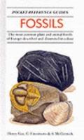 Fossils: The Most Common Plant and Animal Fossils of Europe Described and Illustrated in Col...