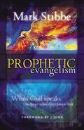 Prophetic Evangelism When God Speaks To Those Who Don't Know Him