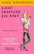 What Treasure Did Next: More Trails of the Teenage Terror - Gina Davidson - Paperback