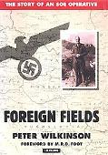 Foreign Fields: The Story of an Soe Operative