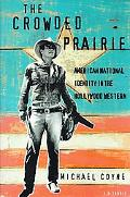 Crowded Prairie American National Identity in the Hollywood Western
