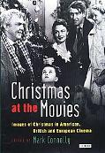 Christmas at the Movies Images of Christmas in American, British and European Cinema
