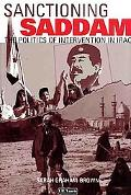 Sanctioning Saddam The Politics of Intervention in Iraq