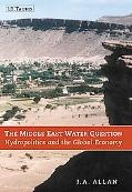 Middle East Water Question: Hydropolitics and the Global Economy