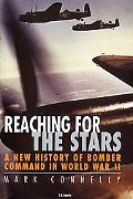 Reaching for the Stars A New History of Bomber Command in World War II