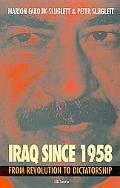 Iraq Since 1958 From Revolution to Dictatorship