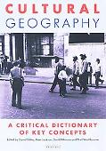 Cultural Geography A Critical Dictionary of Key Concepts