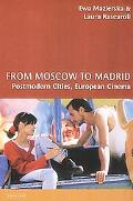 From Moscow to Madrid Postmodern Cities, European Cinema