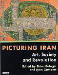 Picturing Iran Art, Society and Revolution