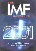 IMF Handbook 2001 : A Guide to Professional Music Management