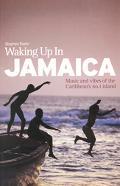 Waking Up in Jamaica