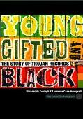 Young, Gifted, and Black The Story of Trojan Records