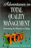 Adventures in Total Quality Management: Overcoming the Obstacles to Change