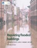 Repairing Flooded Buildings : An Insurance Industry Guide to Investigation and Repair