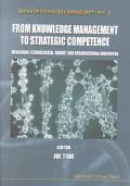 From Knowledge Management to Strategic Competence Measuring Technological, Market and Organi...