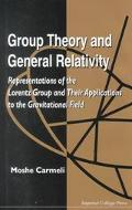 Group Theory and General Relativity Representations of the Lorentz Group and Their Applicati...