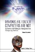 Diamonds Are Forever, Computers Are Not Economic and Strategic Management in Computing Markets