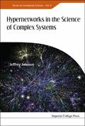 HYPERNETWORKS IN THE SCIENCE OF COMPLEX SYSTEMS (Series on Complexity Science)