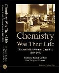 Chemsitry Was Their Life: Pioneer British Women Chemists, 1880-1949