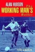 Working Man's Ballet, The - Alan Hudson - Hardcover