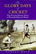Glory Days of Cricket The Extraordinary Story of Broadhaifpenny Down
