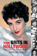 Brits in Hollywood Tales from the Hollywood Raj