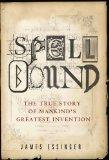 SPELLBOUND: THE IMPROBABLE STORY OF ENGLISH SPELLING: THE TRUE STORY OF MAN'S GREATEST INVEN...
