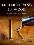 Lettercarving in Wood: A Practical Course - Chris Pye - Paperback