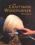 Craftsman Woodturner - Peter Child - Paperback