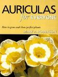 Auriculas for Everyone: How to Grow and Show Perfect Plants - Mary A. Robinson - Paperback