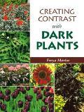 Creating Contrast with Dark Plants - Freya Martin - Paperback