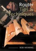 Router Tips & Techniques
