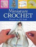 Miniature Crochet Projects in 1/12 Scale