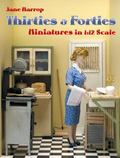 Thirties & Forties Miniatures in 1 12 Scale