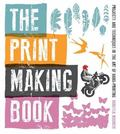 Print Making Book : Projects and Techniques in the Art of Hand-Printing