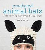 Crocheted Animal Hats: 15 Projects to Keep You Warm and Toasty