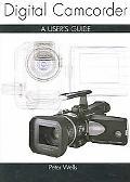 Digital Camcorder A User's Guide