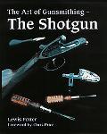 Art of the Gunsmithing The Shotgun