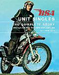 Bsa Unit Singles The Complete Story Including the Triumph Derivatives