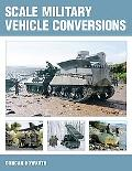 Scale Military Vehicle Conversions