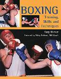 Boxing:Training, Skills and Techniques Training, Skills and Techniques