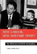 New Labour, New Welfare State?: The 'Third Way' in British Social Policy - Martin A. Powell ...
