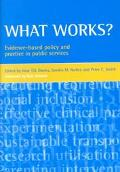 What Works? Evidence-Based Policy and Practice in Public Services