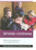 Beyond Listening Children's Perspectives on Early Childhood Services